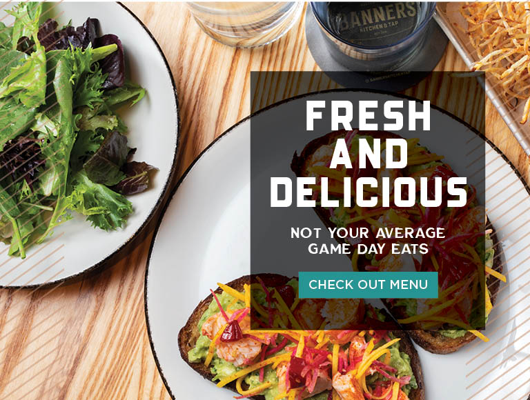 Check Out Menu | Fresh and Delicious | Not your average game day eats | Banners Kitchen & Tap in Boston, MA