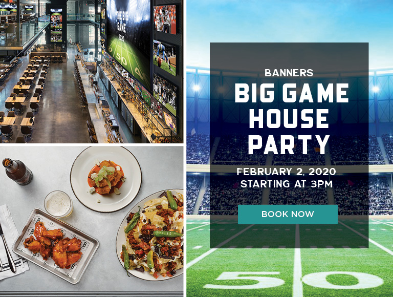 Book Now | Banners Big Game House Party | February 2, 2020