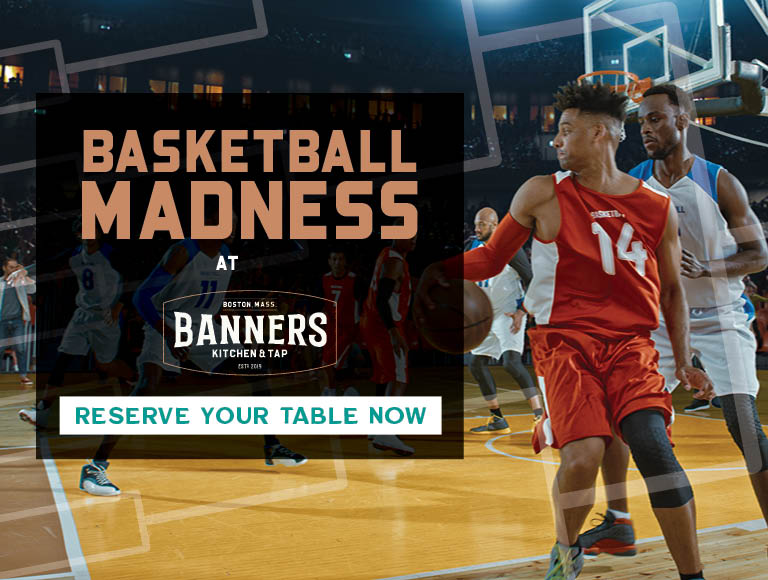 Watch March Madness at Banners | Reserve Your Table Now