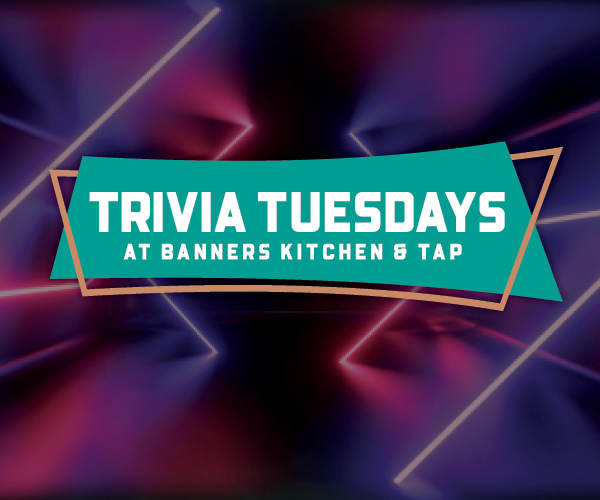 Trivia Tuesdays at Banners