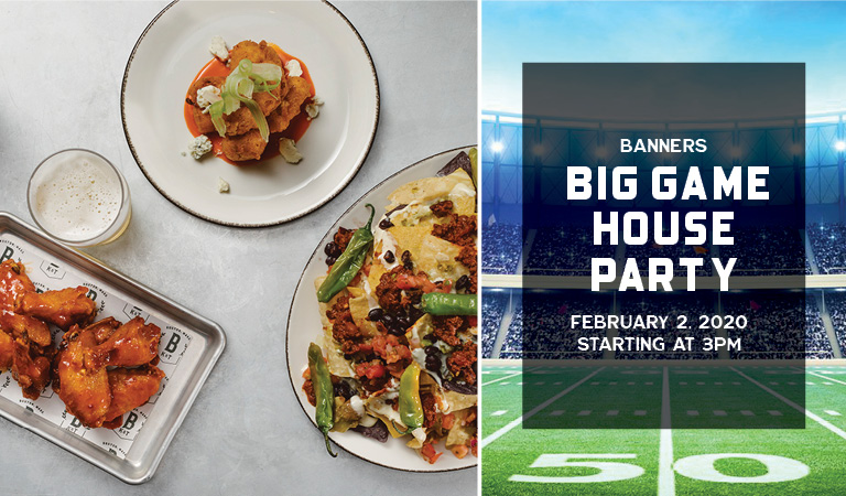 Banners Big Game House Party | February 2, 2020 | Starting at 3PM