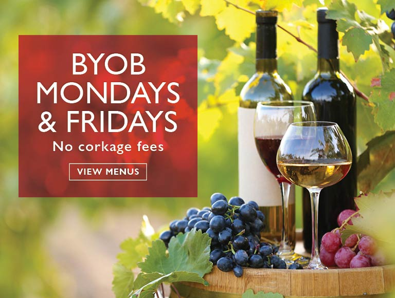BYOB Mondays and Fridays No Corkage Fees