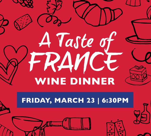 Reserve Now for the Taste of France Wine Dinner