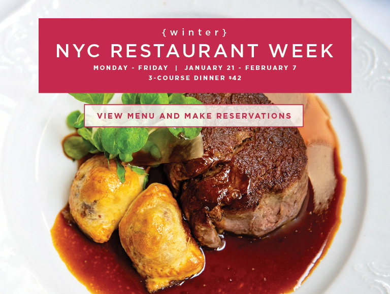 View Menus and Make Reservations | Winter NYC Restaurant Week | Monday-Friday | January 21 - February 7 | 3-Course Dinner $42
