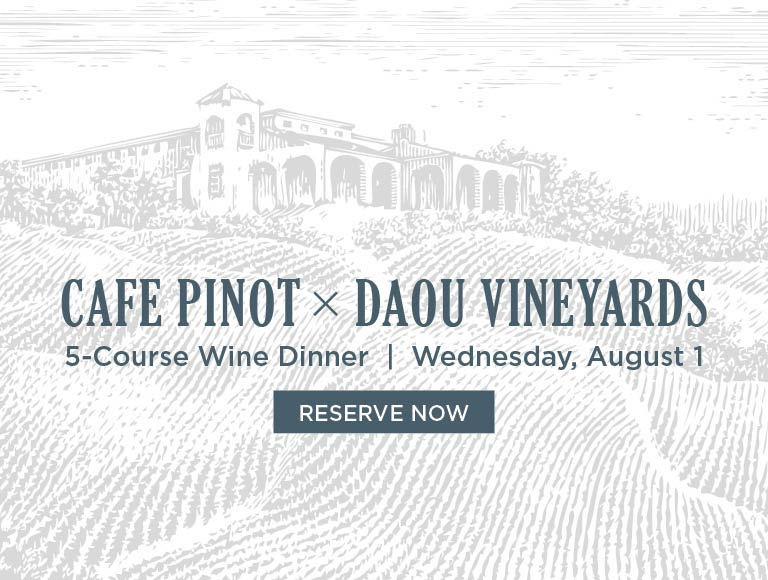 Reserve Now for Cafe Pinot Daou Vineyards 5-course wine dinner