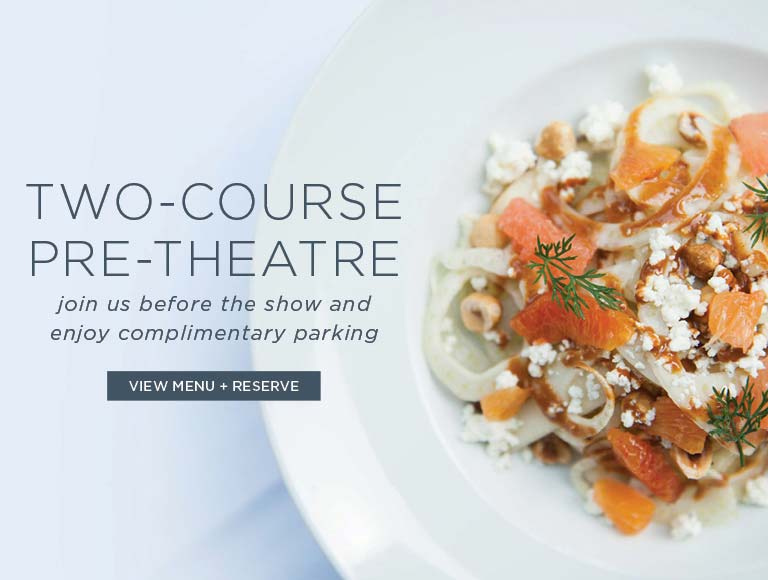 View Menu & Reserve for Two-Course Pre-Theatre Dinner at Cafe Pinot