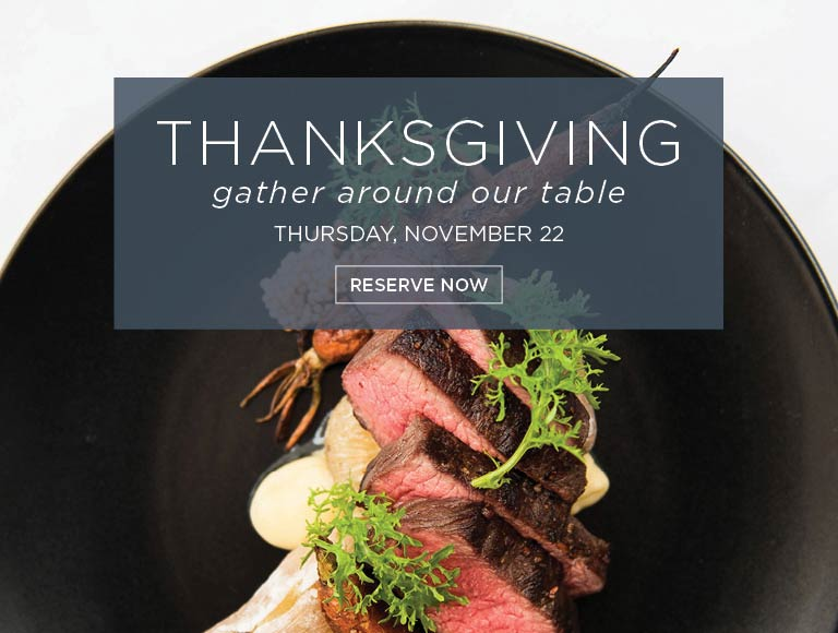 Gather Around Our Table for Thanksgiving! Reserve Now