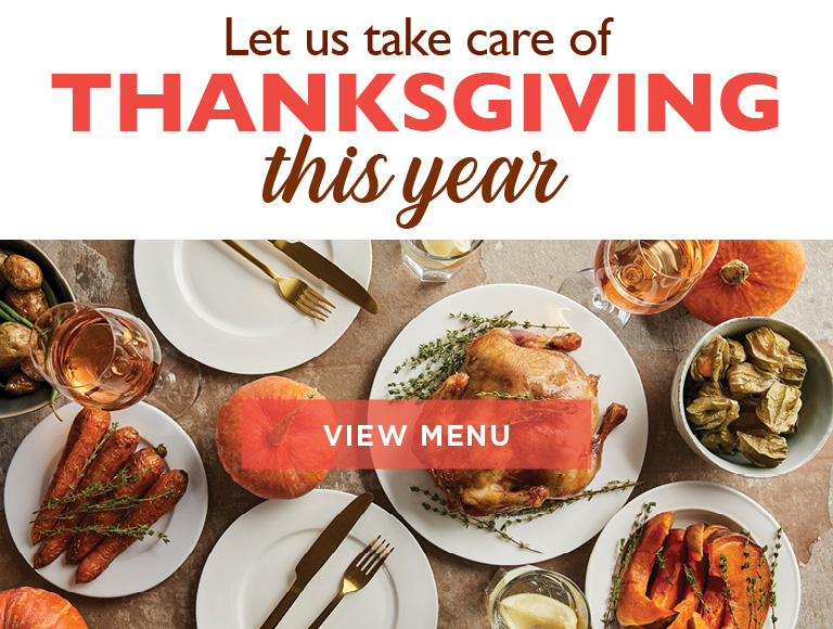 Let Us Take Care Of Thanksgiving This Year | View Menu