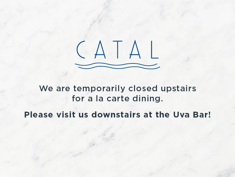 We are temporarily closed upstairs for a la carte dining | Catal Restaurant