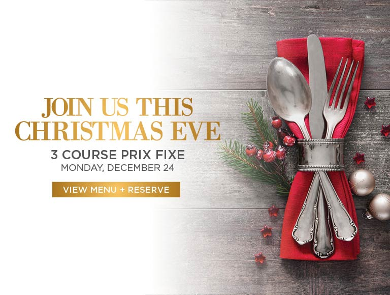 View menu and reserve for Christmas Eve | 3 Course Prix Fixe Menu