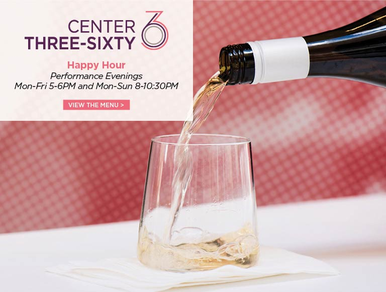 Happy Hour During Performance Evenings at Center 360
