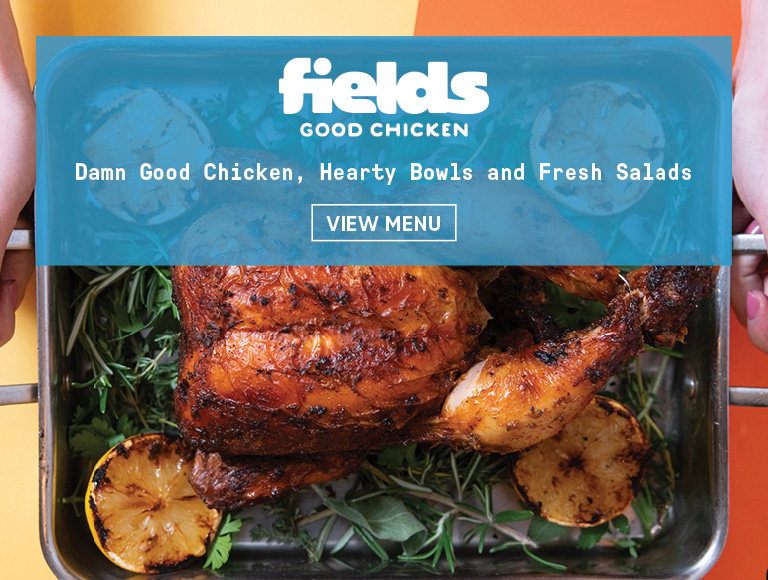 View Menu | Fields Good Chicken | Damn good chicken, hearty bowls and fresh salads served at Chef Street in NYC