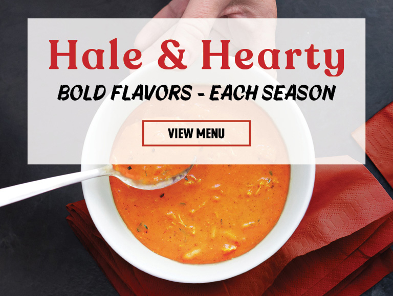 View Menu | Hale & Hearty | Bold flavors - each season