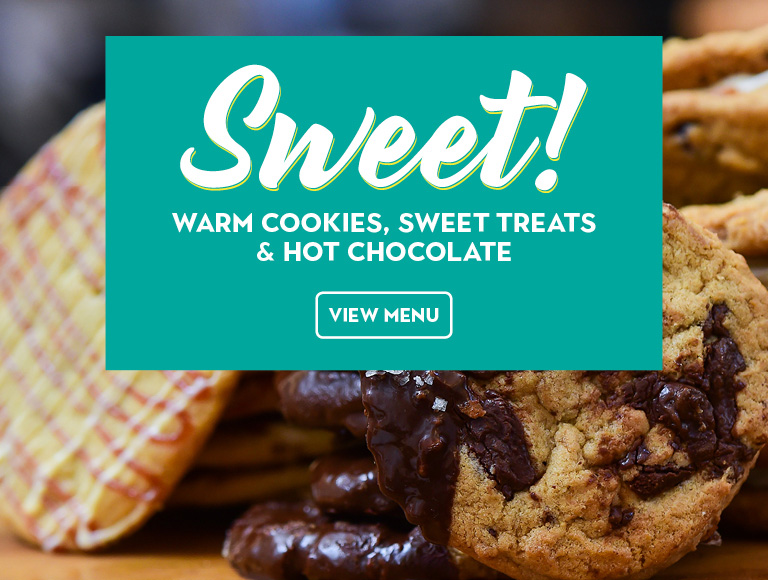View Menu | Sweet! | Warm cookies, sweet treats & hot chocolate