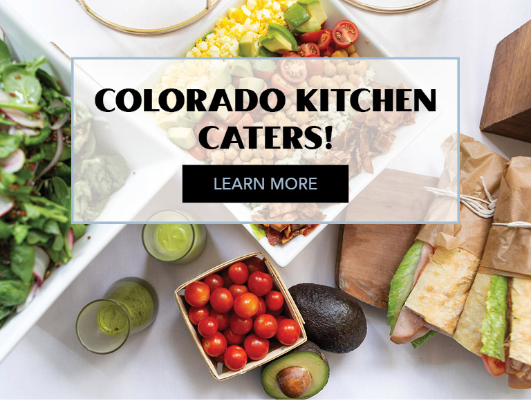Learn More | Colorado Kitchen Caters!