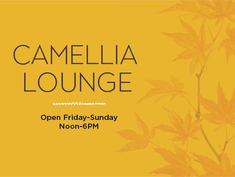 Camellia Lounge | Open Friday-Sunday noon-7pm