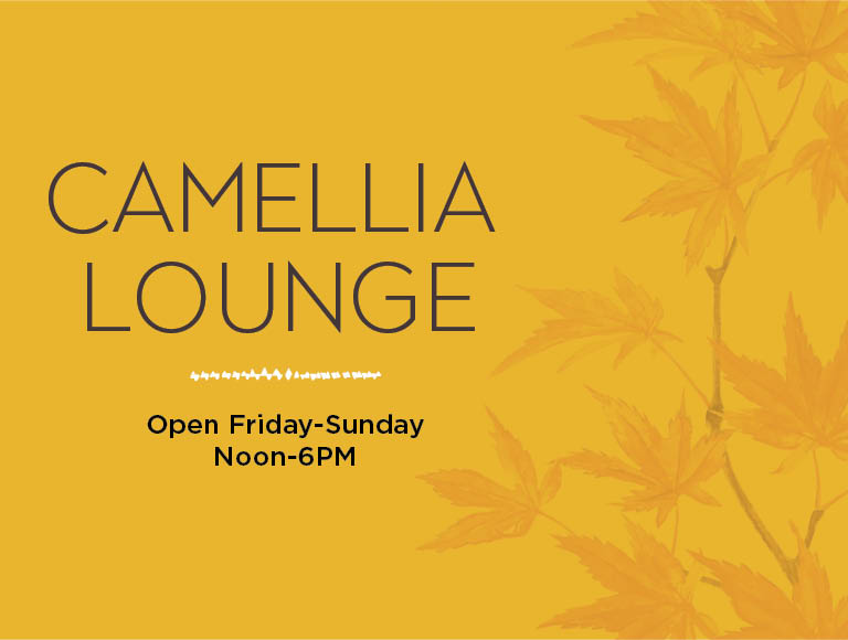 Camellia Lounge | Open Friday-Sunday noon-6pm