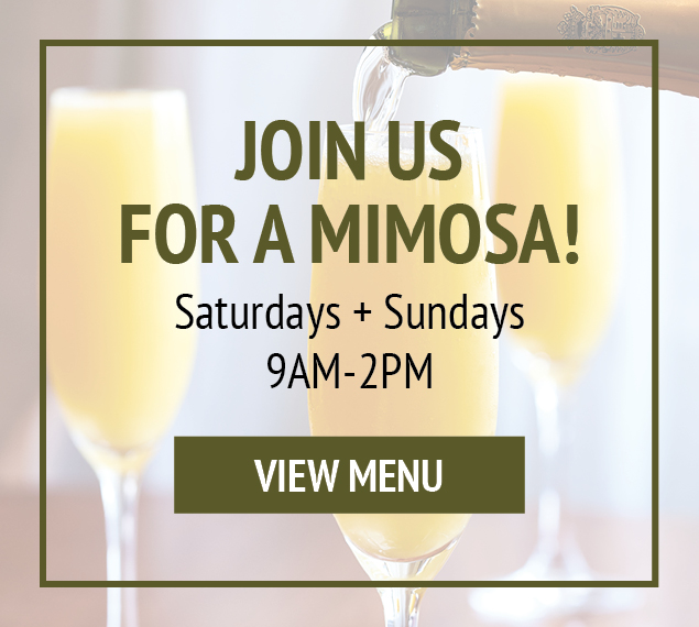 View Menu | Join us for a mimosa! | Saturdays + Sundays | 9AM-2PM