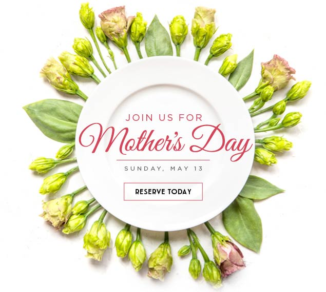 Reserve Now For Mothers Day