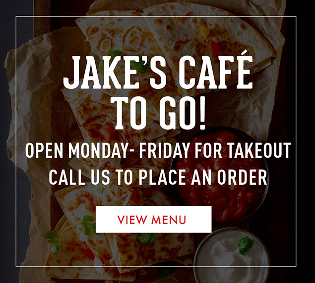 View Menu | Jake's Cafe to Go! | Open Monday-Friday for takeout | Call us to place an order