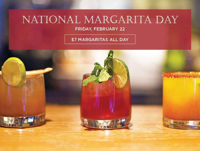 National Margarita Day, February 22 | $7 margaritas all day