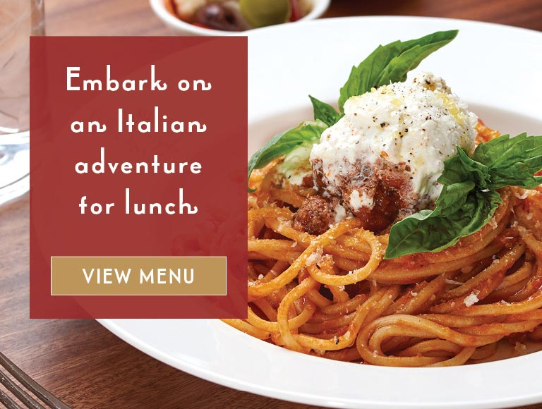 Embark on an Italian adventure for lunch | View Menu