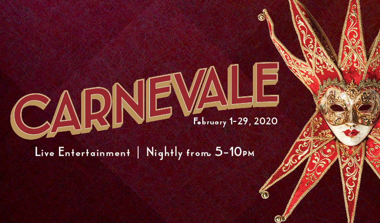 Carnevale | February 1-29, 2020 | Live Entertainment | Nightly form 5-10PM