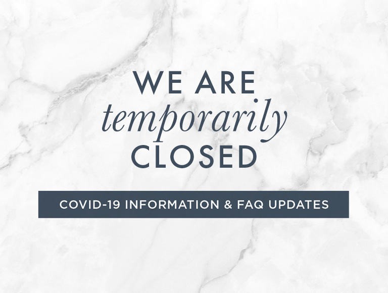 COVID-19 Information & FAQ Updates | We are temporarily closed