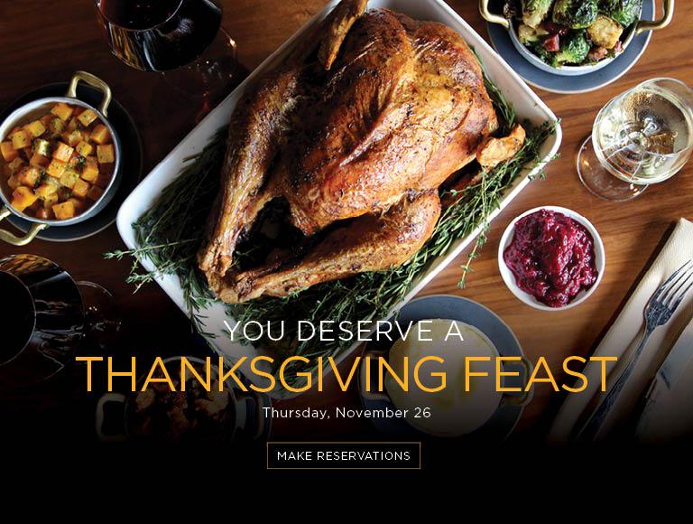 You deserve a Thanksgiving feast | Thursday, November 26