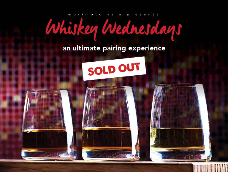 Sold Out | Morimoto Asia Presents: Whiskey Wednesdays | An ultimate pairing Experience | Click to learn more
