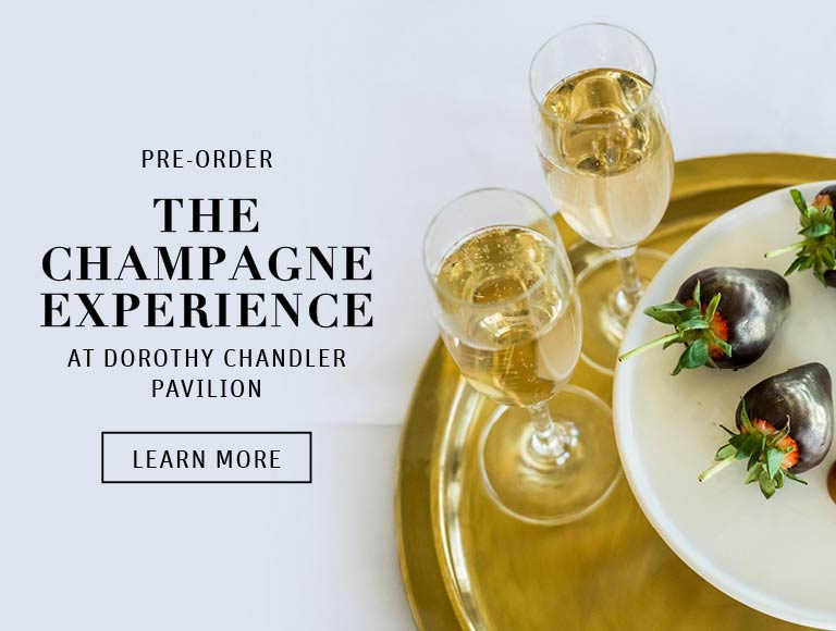 Learn More About Pre Ordering The Champagne Experience at Dorothy Chandler Pavilion