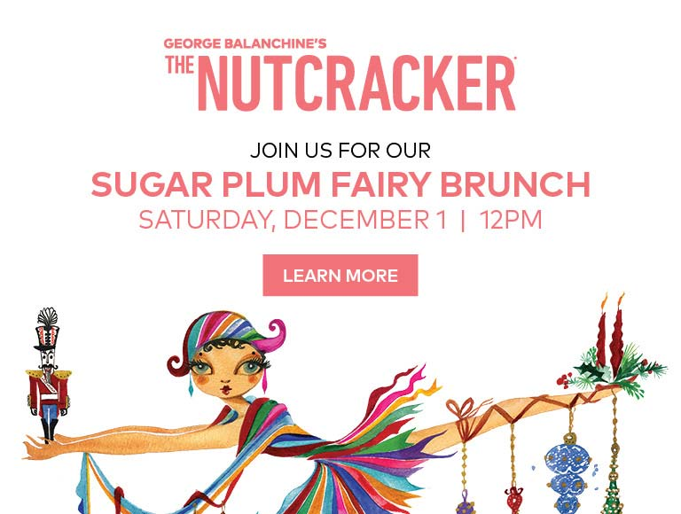 Learn More & Reserve for the Sugar Plum Fairy Brunch at The Music Center