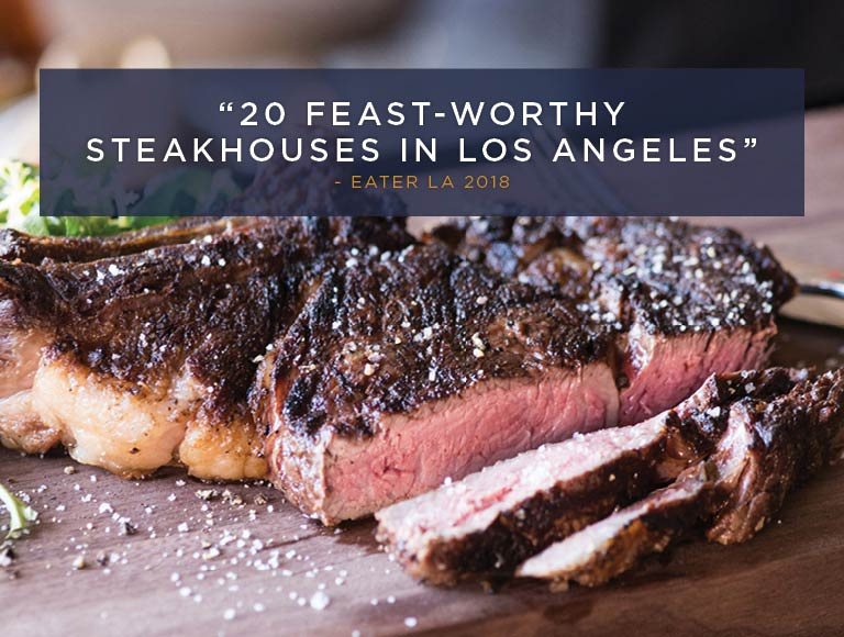 """20 Feast-Worth Steakhouses in Los Angeles"" Eater LA 2018"