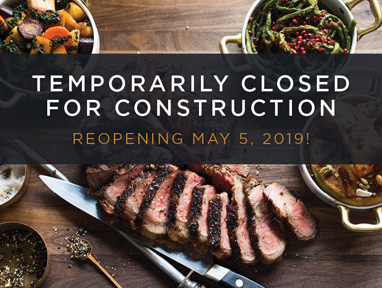 Temporarily Closed For Construction | Reopening May 5, 2019!