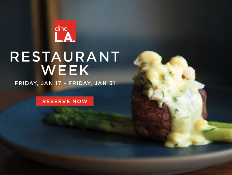 Reserve Now | dineL.A. Restaurant Week | Friday, Jan 17 - Friday, Jan 31