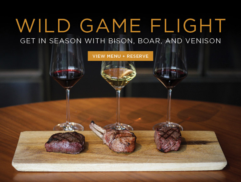 View Menu + Reserve | Wild Game Flight | Get in season with bison, boar, and venison