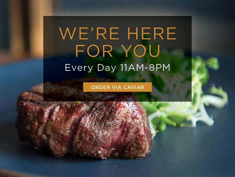 Order via Caviar | We're Here for You | Every Day 11AM-8PM