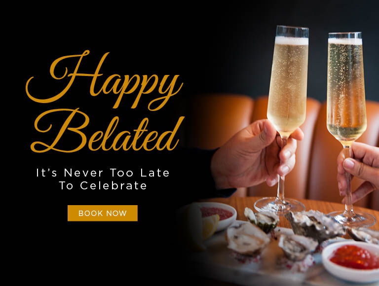 Happy Belated - It's never too late to celebrate | Book Now