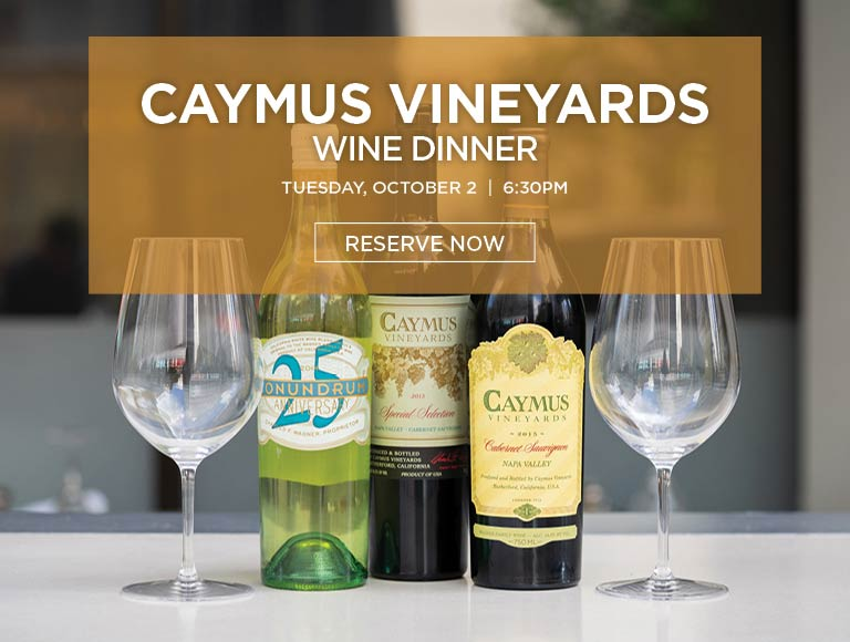 Reserve Now for Caymus Vineyards Wine Dinner October 2