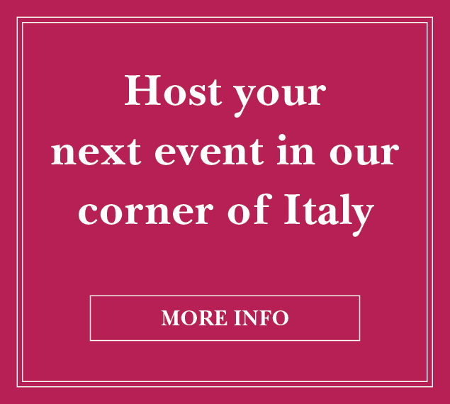 More Info | Host your next event in our corner of Italy
