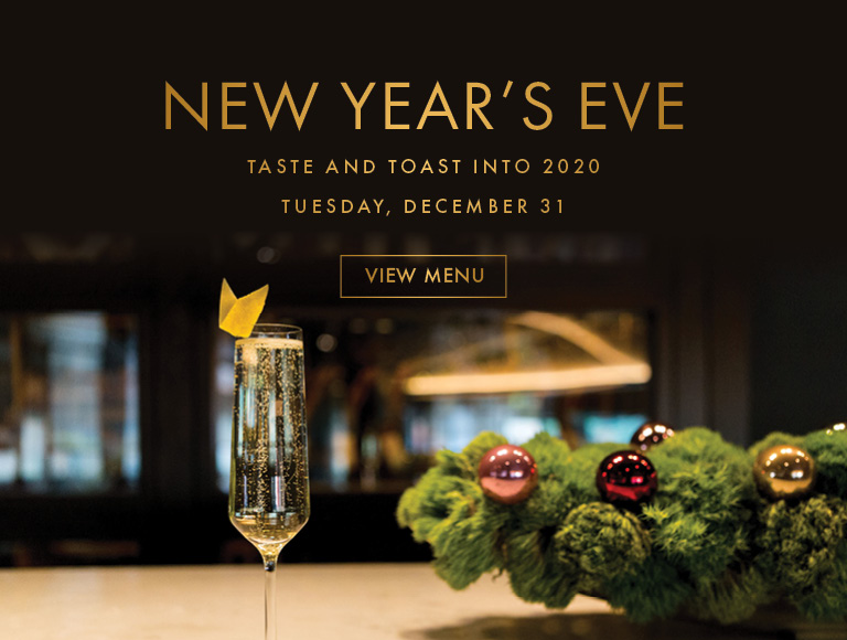View Menu | New Year's Eve | Taste and Toast into 2020 at Patina 250 | Tuesday, December 31