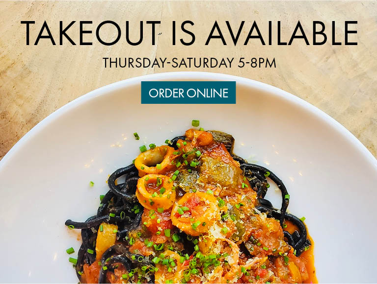 Takeout is available Thursday to Sunday from 5-8pm