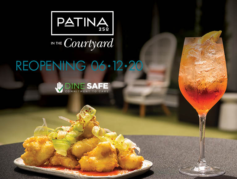 Patina 250 in the Courtyard | Reopening June, 12, 2020 | Dine Safe Commitment To Care