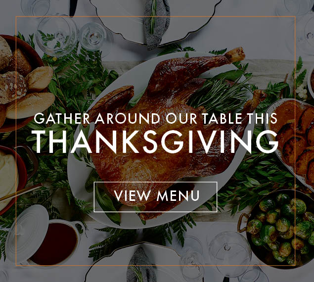 View Menu   Gather Around Our Table This Thanksgiving