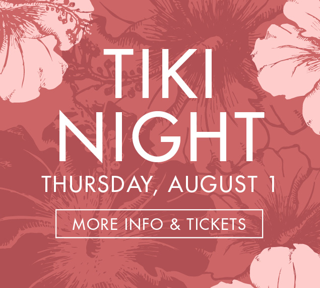 More Info & Tickets | Tiki Night at Patina 250 | Thursday, August 1