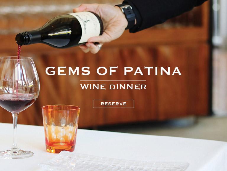 Reserve   Gems of Patina Wine Dinner