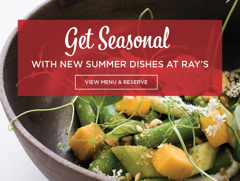 View Menu and Reserve for Ray's new Summer Menu