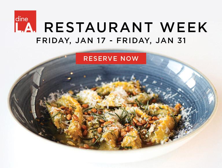 Reserve Now | dineL.A. Restaurant Week | Friday, Jan 17 - Friday, Jan 31