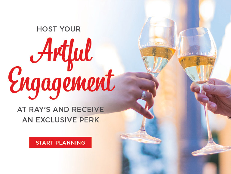 Start Planning | Host your artful engagement at Ray's and receive an exclusive perk