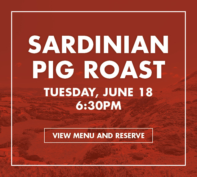 View Menu and Reserve | Sardinian Pig Roast | Tuesday, June 18 at 6:30PM